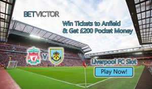 Liverpool v Burnley - Win Football Tickets (BetVictor Casino)