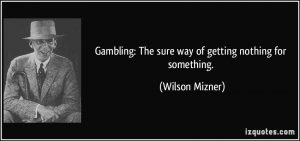 famous gambling quotes