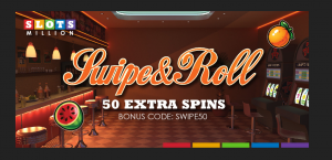 50 free spins on swipe and roll