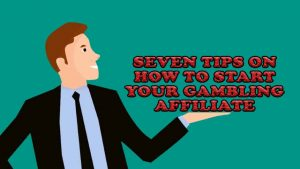 How to Start a Gambling Affiliate